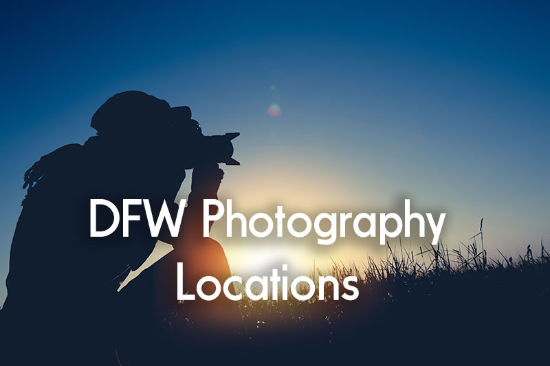 Dallas-Fort Worth Photography Locations